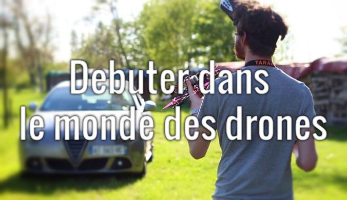 Débuter dans le monde du drone